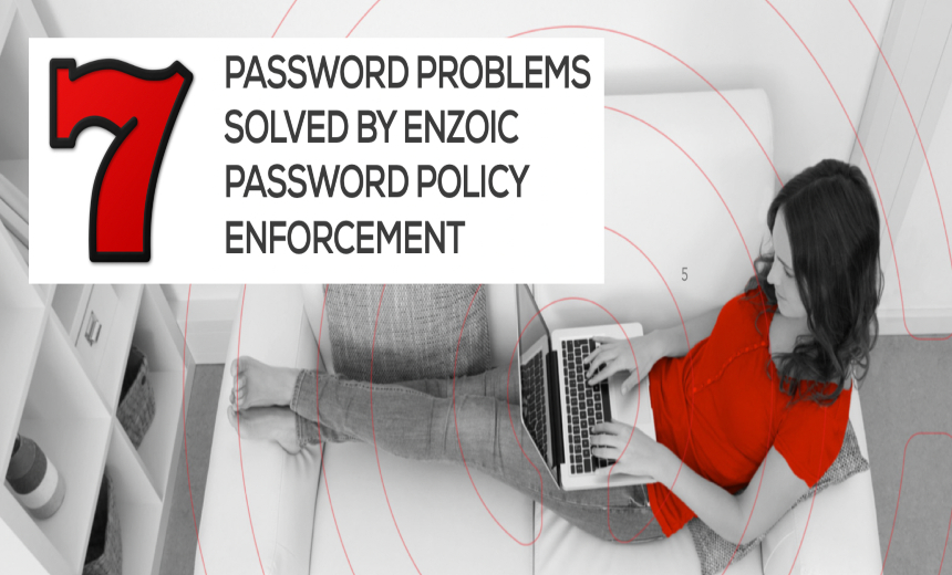 7 Password Problems Solved by Enzoic Password Policy Enforcement