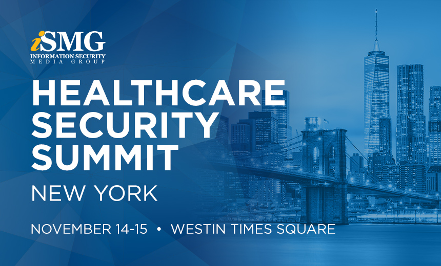Healthcare Security Summit Features Leading CISOs