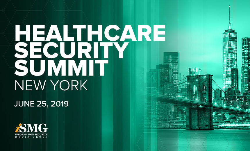 Healthcare Security Summit Offers Insights From CISOs