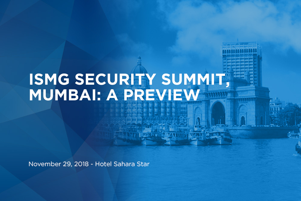 ISMG Security Summit in Mumbai: A Preview