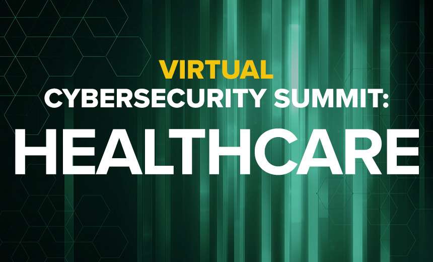 Virtual Summit Dives Into Healthcare Cybersecurity Issues